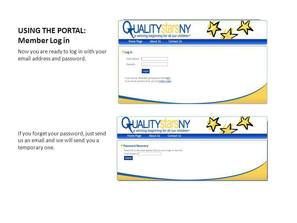 USING THE PORTAL: Member Log in Now you are ready to log in with your email address and password.