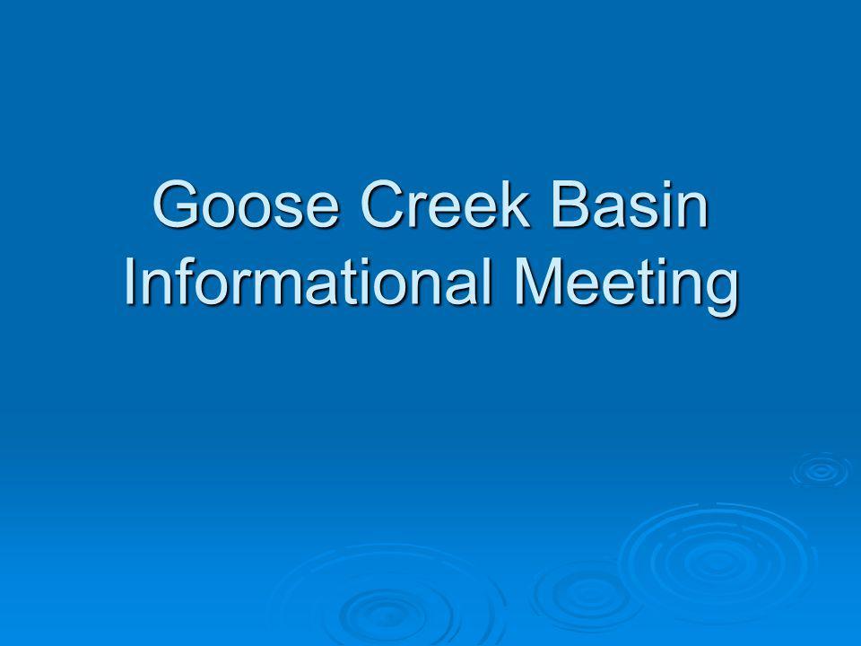 Goose Creek Basin Informational Meeting