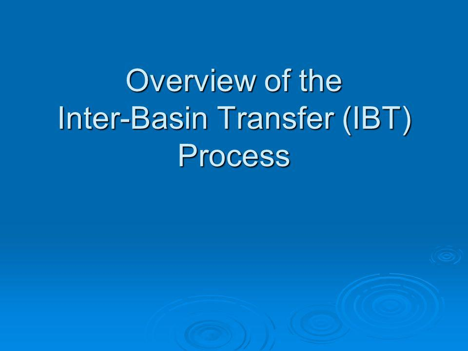 Overview of the Inter-Basin Transfer (IBT) Process