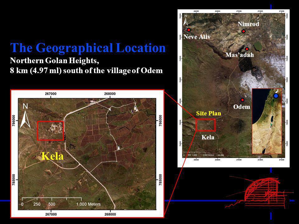 The Geographical Location Northern Golan Heights, 8 km (4.97 ml) south of the village of Odem Kela Neve Ativ Nimrod Masadah Odem Kela Site Plan