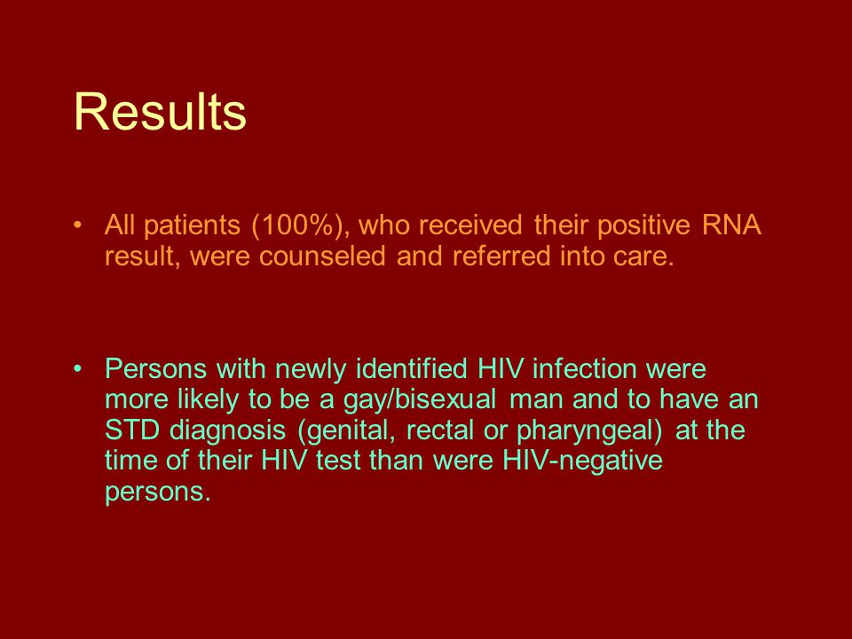 Results All patients (100%), who received their positive RNA result, were counseled and referred into care.