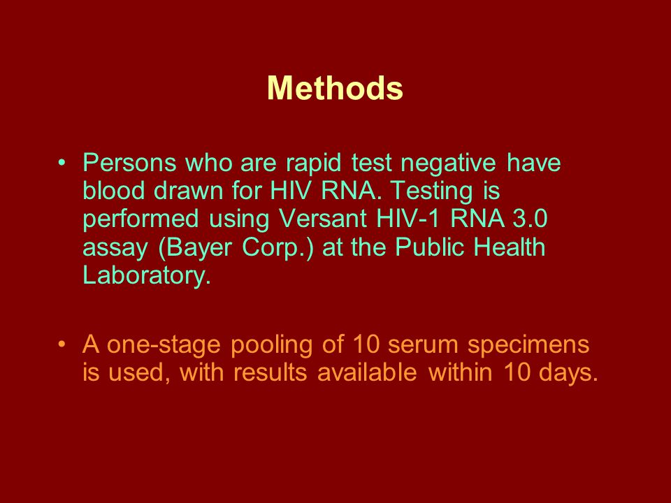 Methods Persons who are rapid test negative have blood drawn for HIV RNA.