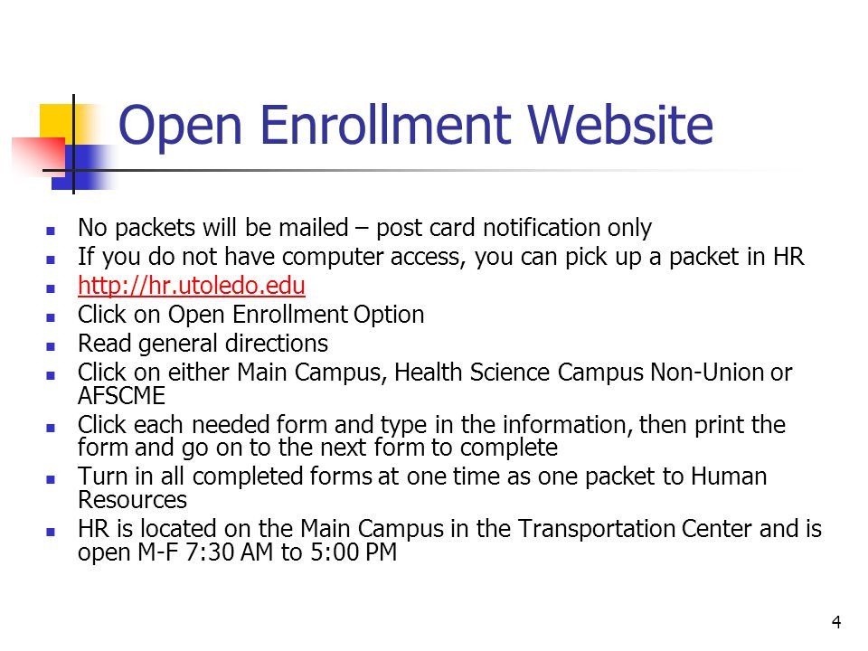 Open Enrollment Website No packets will be mailed – post card notification only If you do not have computer access, you can pick up a packet in HR htt