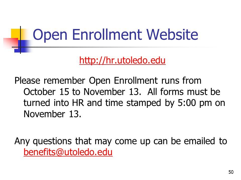 Open Enrollment Website http://hr.utoledo.edu Please remember Open Enrollment runs from October 15 to November 13. All forms must be turned into HR an