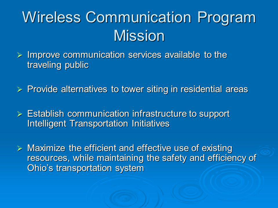 Wireless Communication Program Mission Improve communication services available to the traveling public Improve communication services available to th