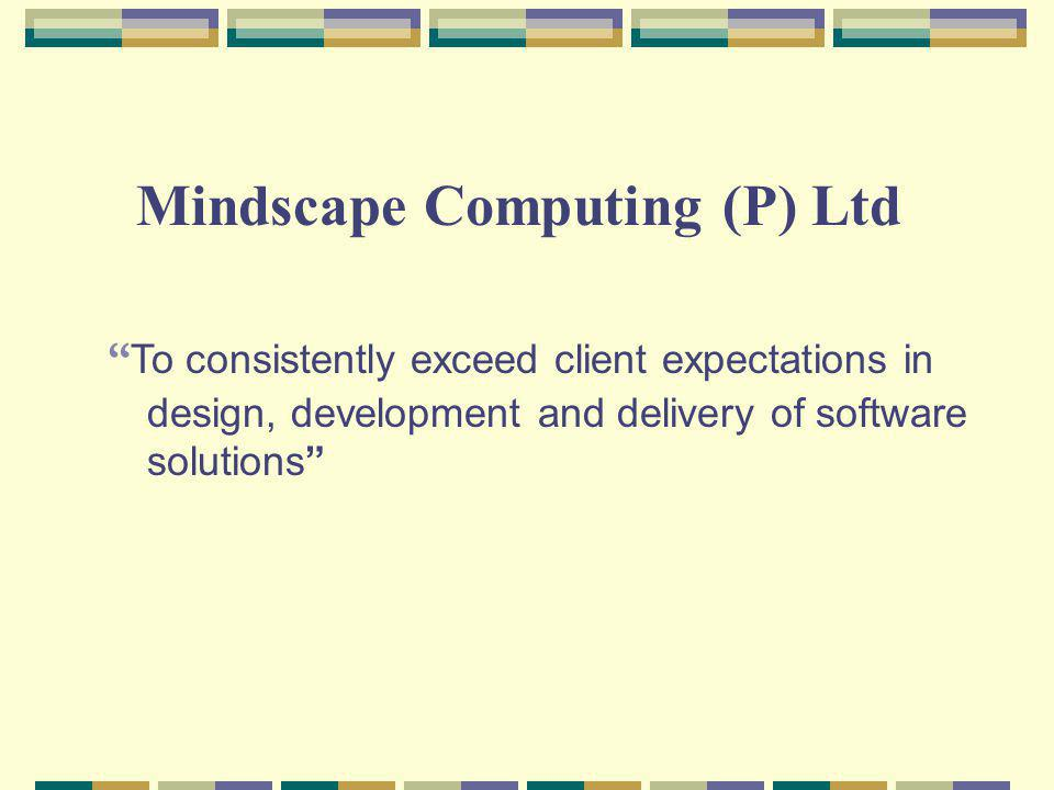 Mindscape profile Been in existence from 1990.Focused exclusively on offshore development model.