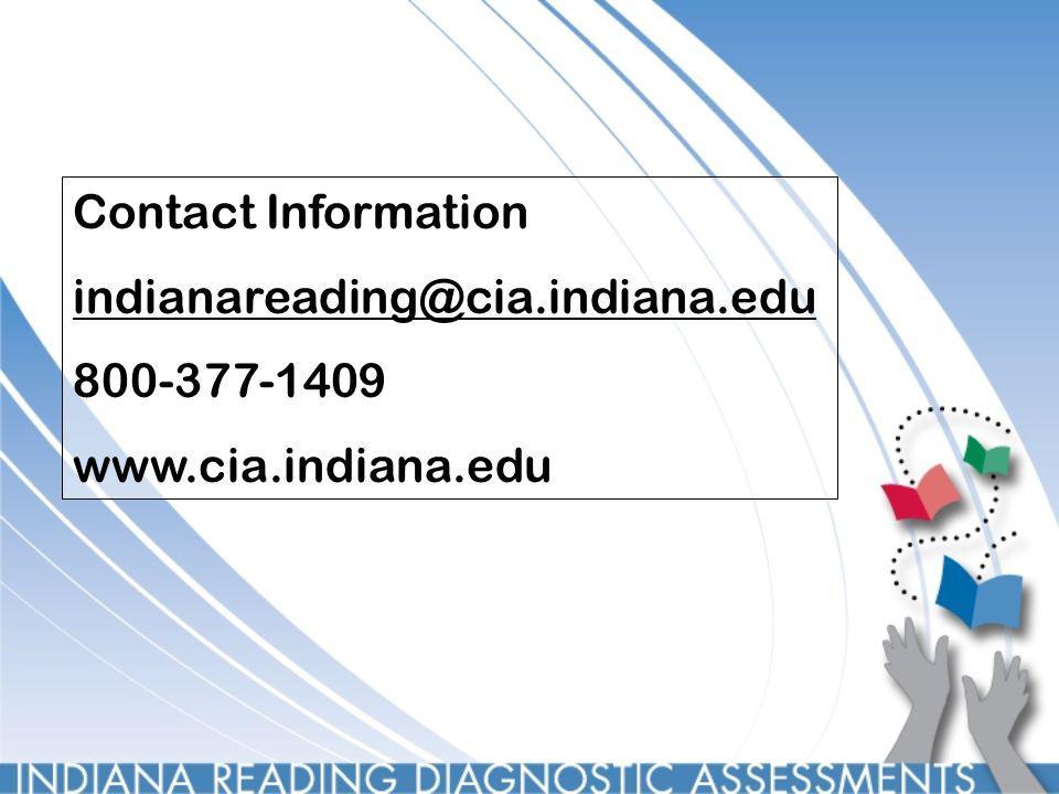 Contact Information indianareading@cia.indiana.edu 800-377-1409 www.cia.indiana.edu