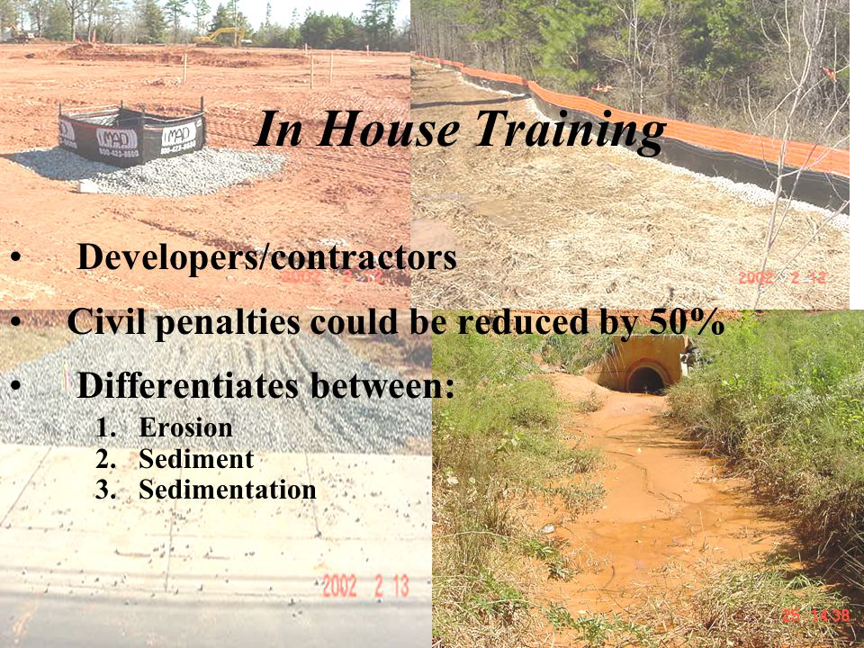 In House Training Developers/contractors Civil penalties could be reduced by 50% Differentiates between: 1.Erosion 2.Sediment 3.Sedimentation