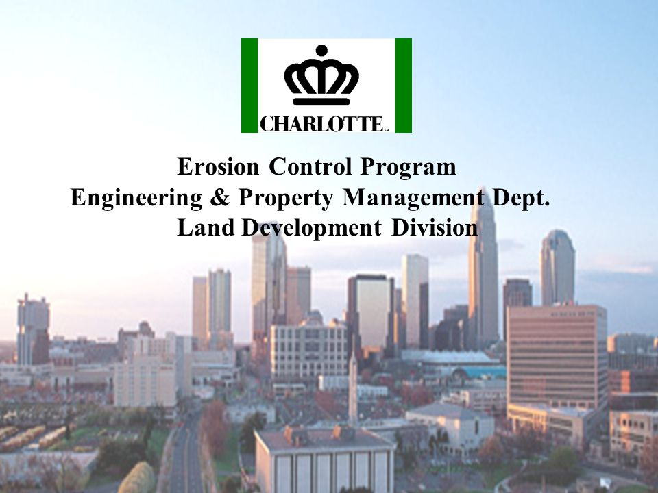 Erosion Control Program Engineering & Property Management Dept. Land Development Division