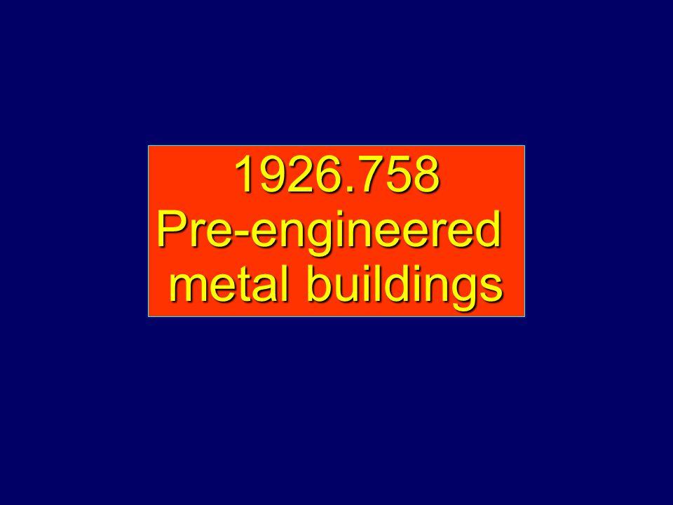 1926.758Pre-engineered metal buildings