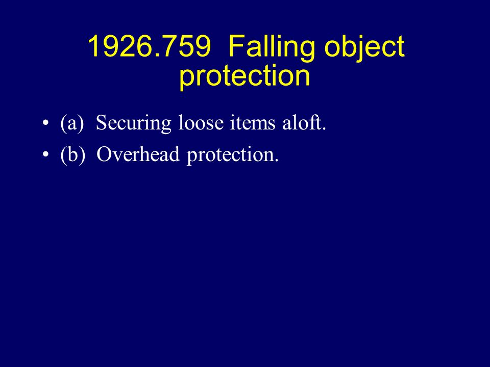 1926.759 Falling object protection (a) Securing loose items aloft. (b) Overhead protection.