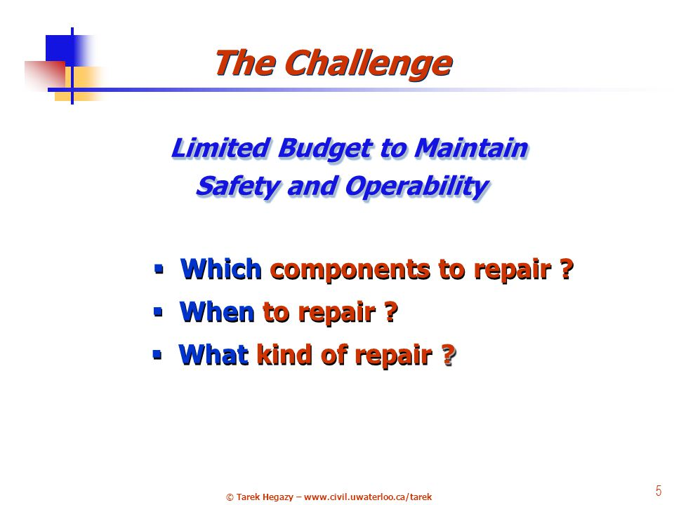 5 Which components to repair . When to repair . What kind of repair .