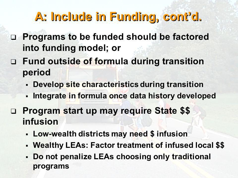 A: Include in Funding, contd.