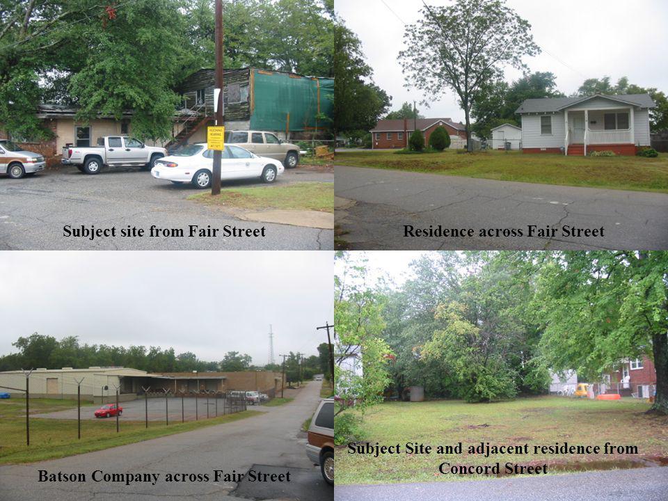 Subject site from Fair StreetResidence across Fair Street Batson Company across Fair Street Subject Site and adjacent residence from Concord Street