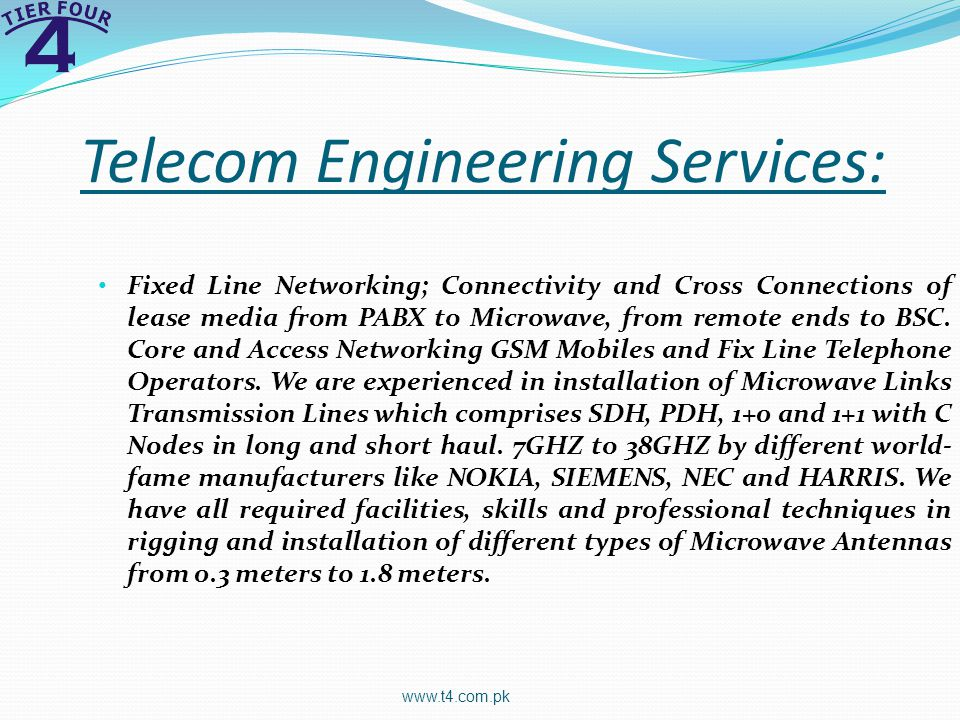 Telecom Engineering Services: Fixed Line Networking; Connectivity and Cross Connections of lease media from PABX to Microwave, from remote ends to BSC.