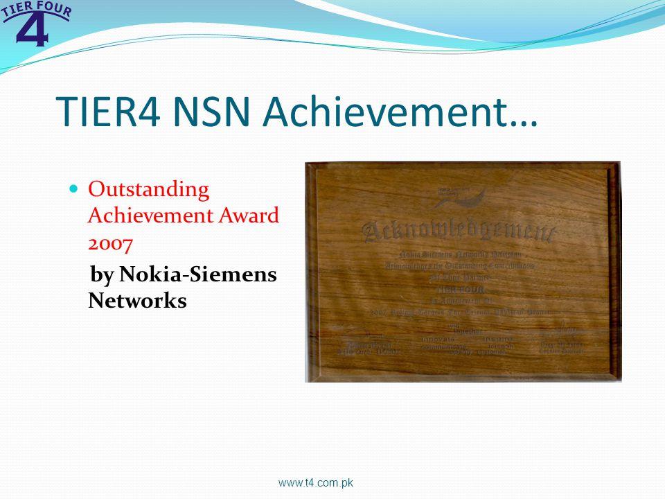 TIER4 NSN Achievement… Outstanding Achievement Award 2007 by Nokia-Siemens Networks www.t4.com.pk