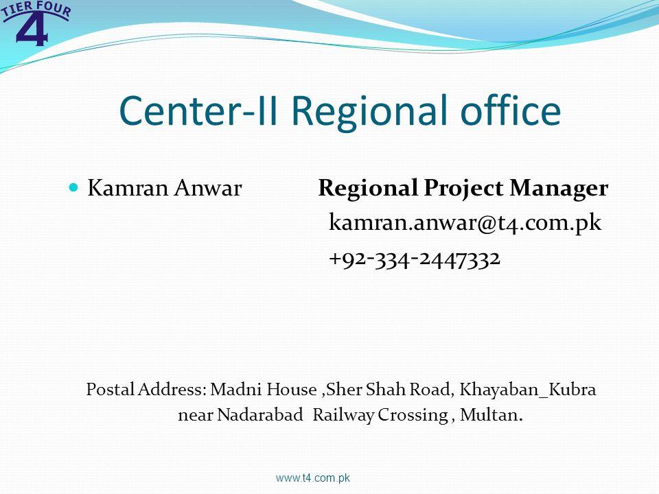 Center-II Regional office Kamran Anwar Regional Project Manager kamran.anwar@t4.com.pk +92-334-2447332 Postal Address: Madni House,Sher Shah Road, Khayaban_Kubra near Nadarabad Railway Crossing, Multan.