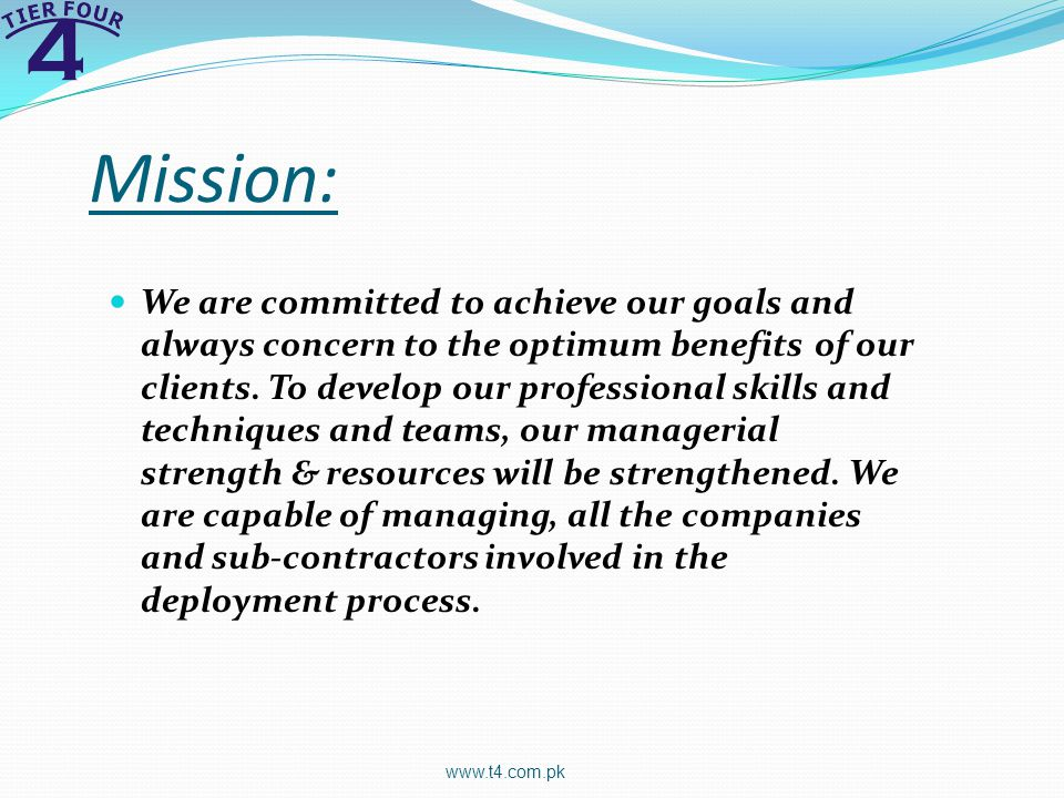 Mission: We are committed to achieve our goals and always concern to the optimum benefits of our clients.