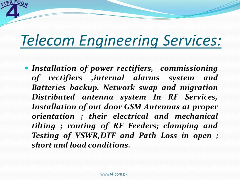 Telecom Engineering Services: Installation of power rectifiers, commissioning of rectifiers,internal alarms system and Batteries backup.