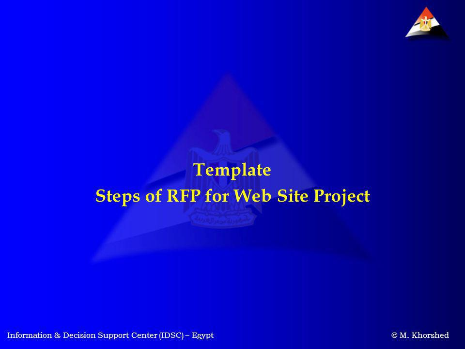Information & Decision Support Center (IDSC) – Egypt © M. Khorshed Template Steps of RFP for Web Site Project