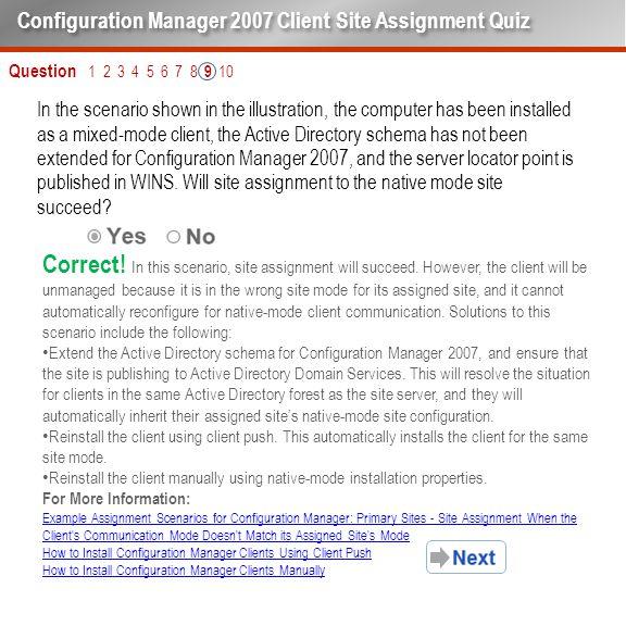 Question 1 2 3 4 5 6 7 8 9 10 Configuration Manager 2007 Client Site Assignment Quiz Correct.