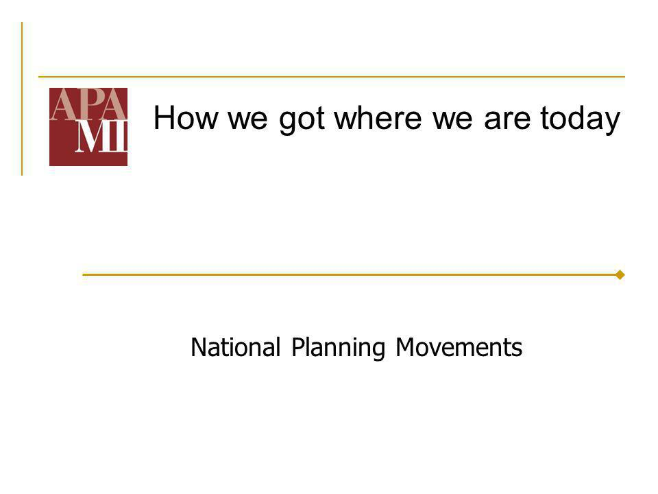 How we got where we are today National Planning Movements