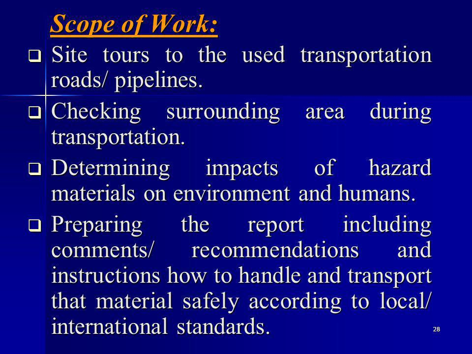28 Scope of Work: Site tours to the used transportation roads/ pipelines.