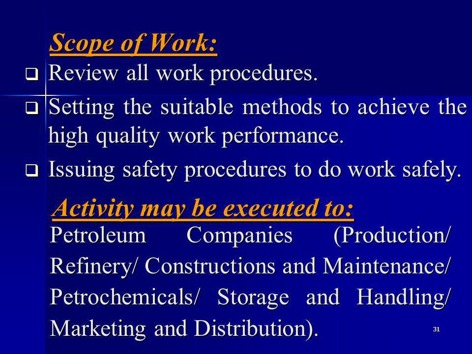 31 Scope of Work: Review all work procedures. Review all work procedures.