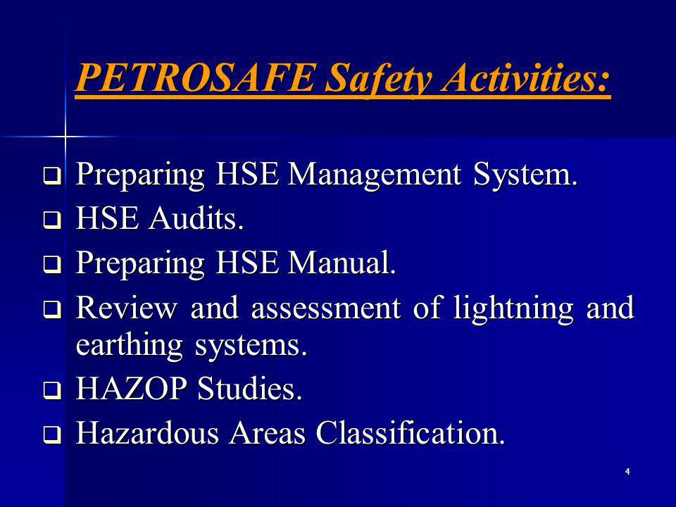 4 PETROSAFE Safety Activities: Preparing HSE Management System.