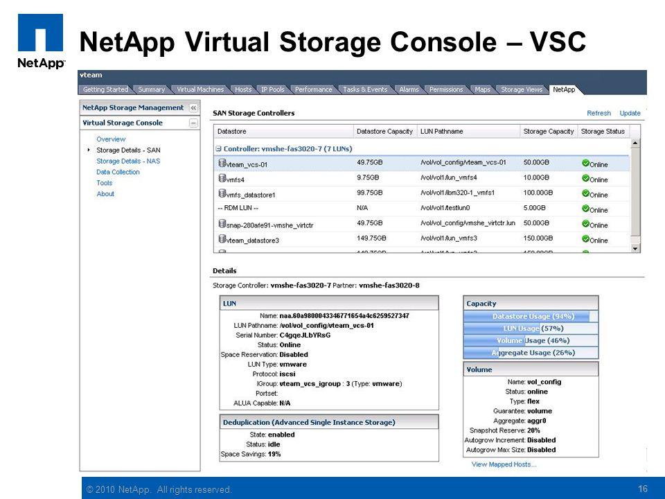 © 2010 NetApp. All rights reserved. NetApp Virtual Storage Console – VSC 16