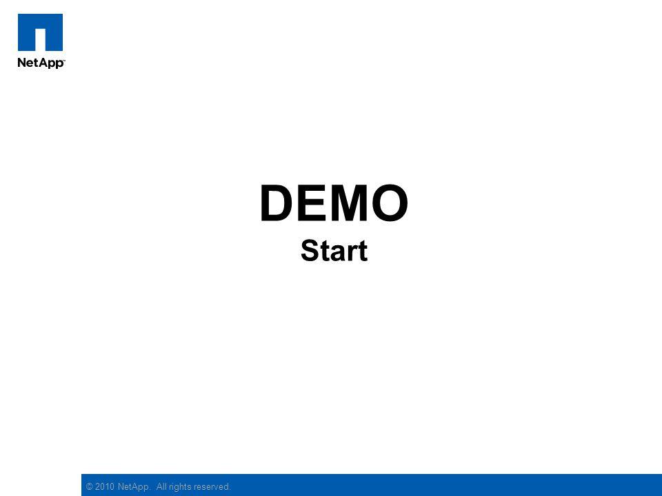 © 2010 NetApp. All rights reserved. DEMO Start