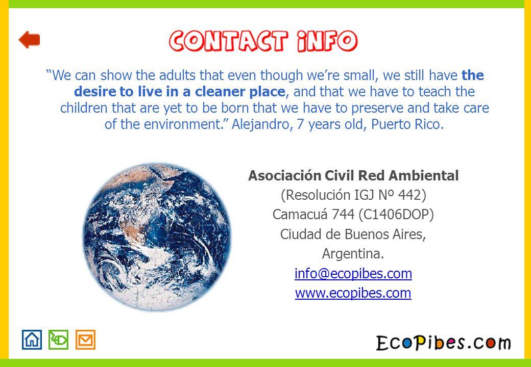 Asociación Civil Red Ambiental (Resolución IGJ Nº 442) Camacuá 744 (C1406DOP) Ciudad de Buenos Aires, Argentina.