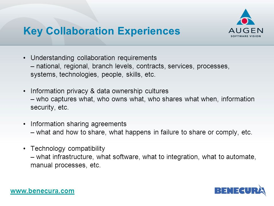 www.benecura.com Understanding collaboration requirements – national, regional, branch levels, contracts, services, processes, systems, technologies,