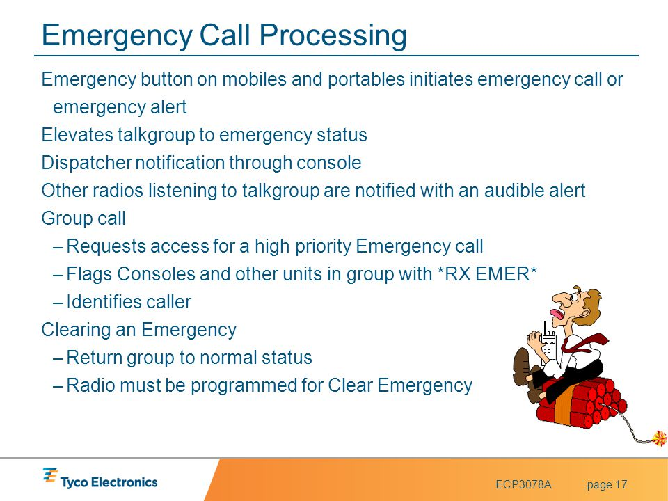 ECP3078Apage 17 Emergency Call Processing Emergency button on mobiles and portables initiates emergency call or emergency alert Elevates talkgroup to