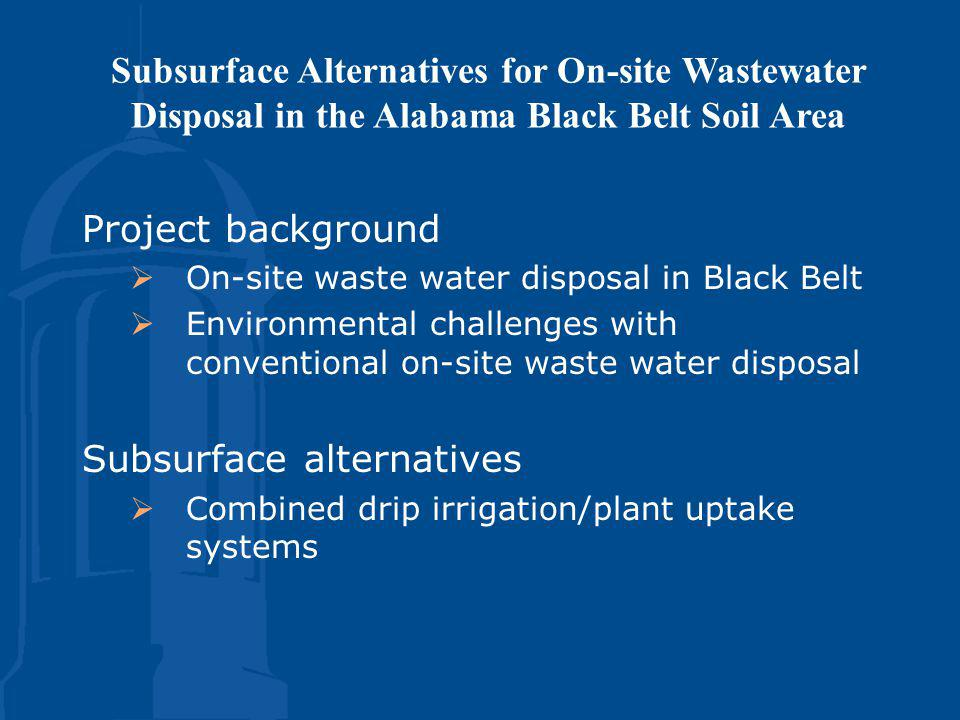 Project Goal To increase the hydraulic disposal rate of septic tank effluent on selected Blackland Prairie soils