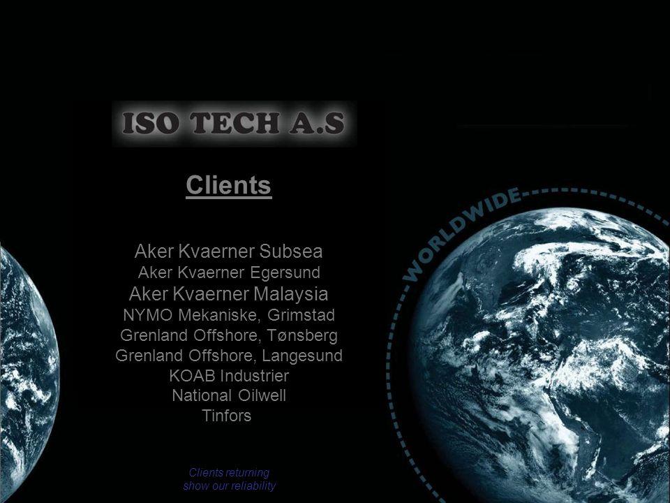 Clients Aker Kvaerner Subsea Aker Kvaerner Egersund Aker Kvaerner Malaysia NYMO Mekaniske, Grimstad Grenland Offshore, Tønsberg Grenland Offshore, Lan
