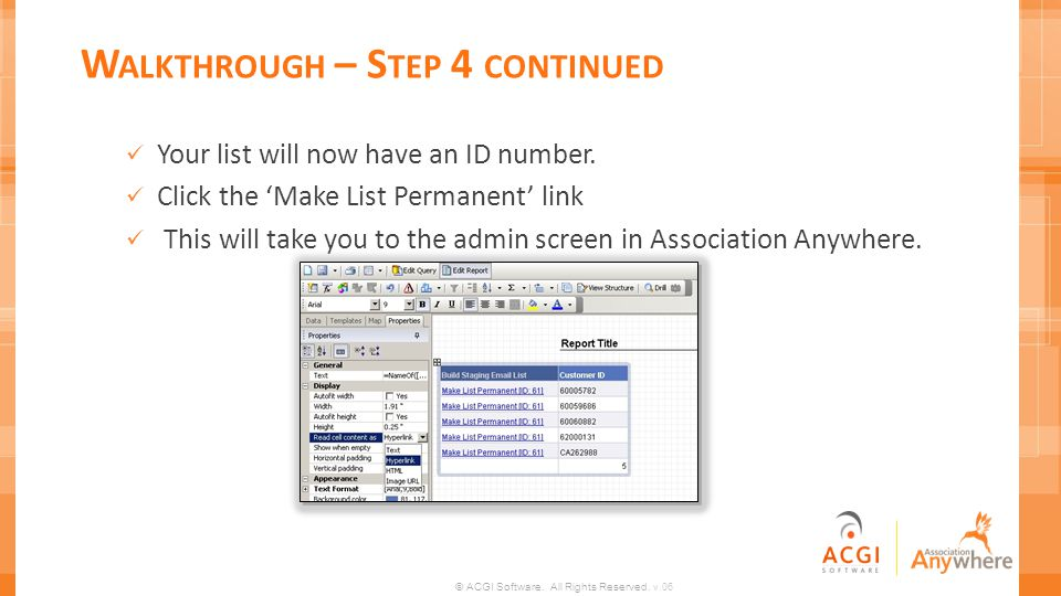 © ACGI Software. All Rights Reserved. v.06 W ALKTHROUGH – S TEP 4 CONTINUED Your list will now have an ID number. Click the Make List Permanent link T