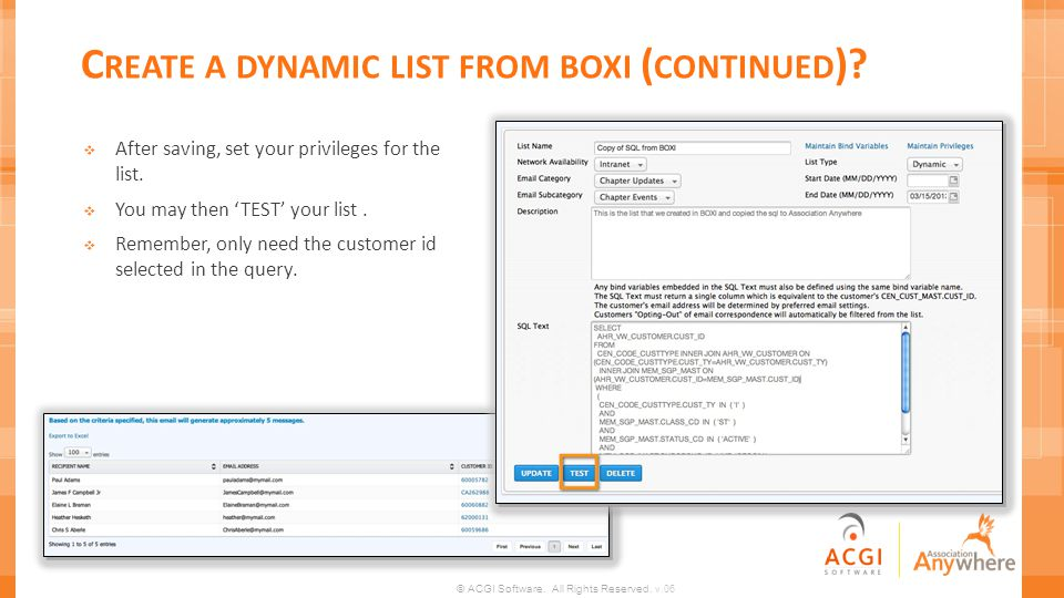 © ACGI Software. All Rights Reserved. v.06 C REATE A DYNAMIC LIST FROM BOXI ( CONTINUED )? After saving, set your privileges for the list. You may the