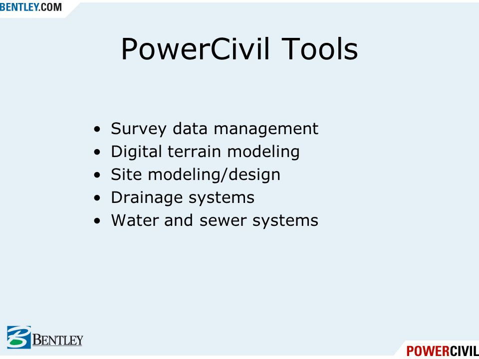 PowerCivil Tools Survey data management Digital terrain modeling Site modeling/design Drainage systems Water and sewer systems