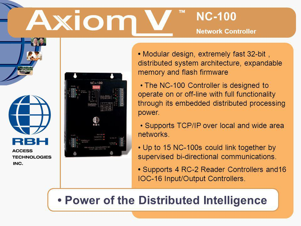 NC-100 Network Controller Modular design, extremely fast 32-bit, distributed system architecture, expandable memory and flash firmware The NC-100 Cont