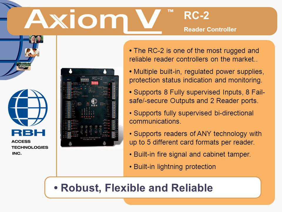 RC-2 Reader Controller The RC-2 is one of the most rugged and reliable reader controllers on the market.. Multiple built-in, regulated power supplies,