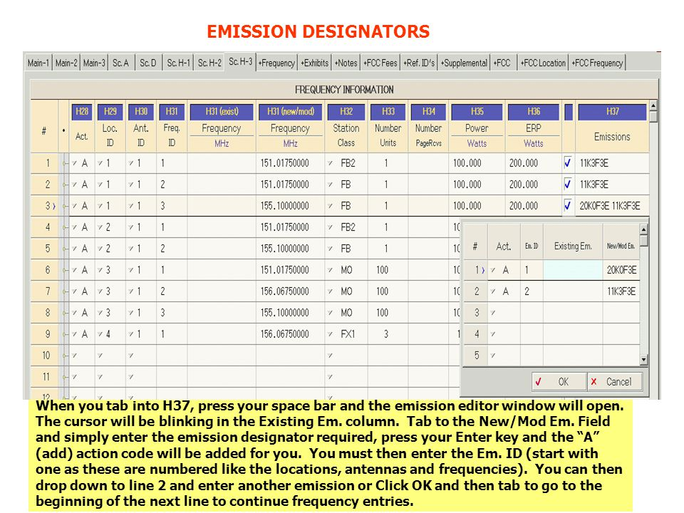 EMISSION DESIGNATORS When you tab into H37, press your space bar and the emission editor window will open. The cursor will be blinking in the Existing