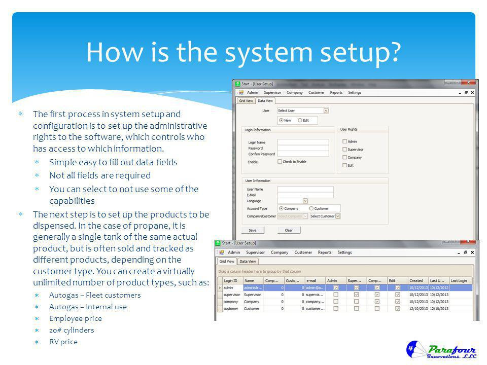 The first process in system setup and configuration is to set up the administrative rights to the software, which controls who has access to which inf