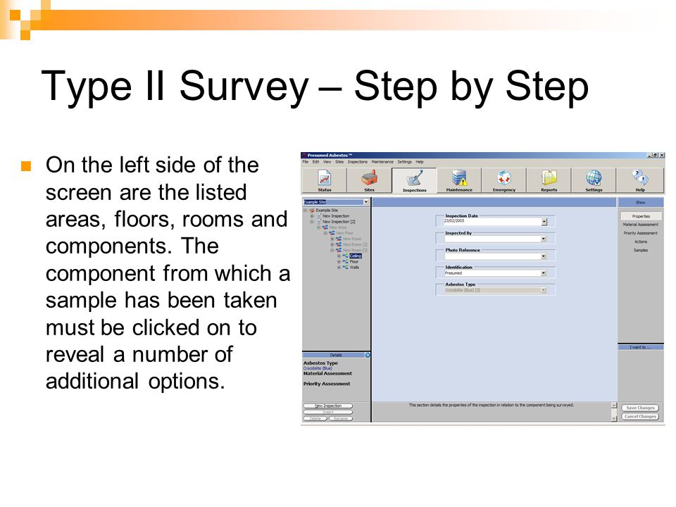 Type II Survey – Step by Step On the left side of the screen are the listed areas, floors, rooms and components. The component from which a sample has