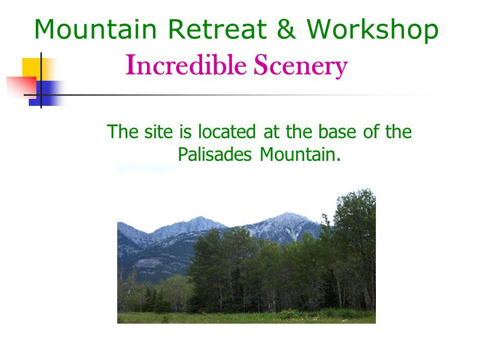 Mountain Retreat & Workshop Dining Accommodations All meals will be served in the mess hall.