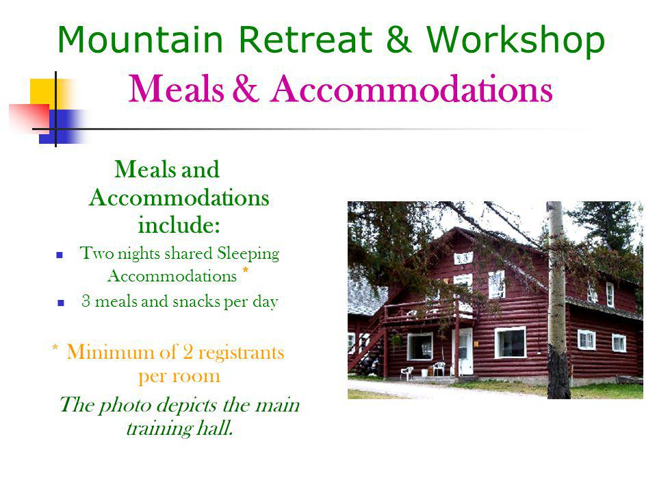 Mountain Retreat & Workshop Meals & Accommodations Meals and Accommodations include: Two nights shared Sleeping Accommodations * 3 meals and snacks per day * Minimum of 2 registrants per room The photo depicts the main training hall.