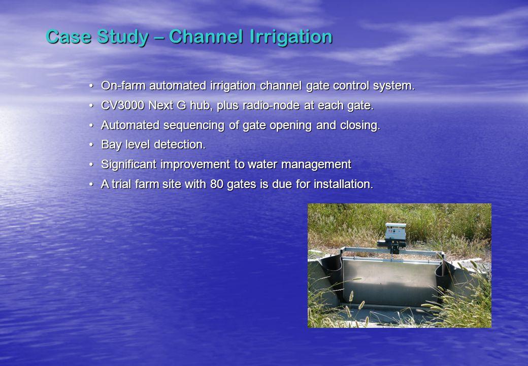 Case Study – Channel Irrigation On-farm automated irrigation channel gate control system.On-farm automated irrigation channel gate control system. CV3