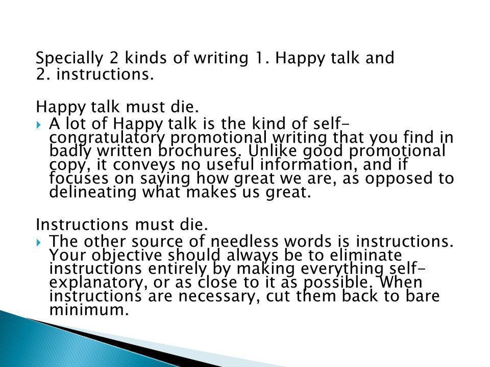 Specially 2 kinds of writing 1. Happy talk and 2. instructions. Happy talk must die. A lot of Happy talk is the kind of self- congratulatory promotion