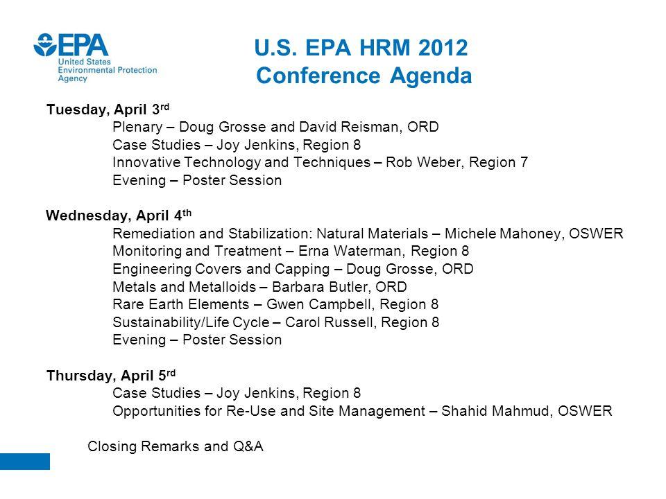 U.S. EPA HRM 2012 Conference Agenda Tuesday, April 3 rd Plenary – Doug Grosse and David Reisman, ORD Case Studies – Joy Jenkins, Region 8 Innovative T