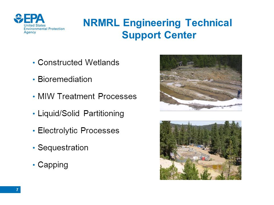 7 NRMRL Engineering Technical Support Center Constructed Wetlands Bioremediation MIW Treatment Processes Liquid/Solid Partitioning Electrolytic Proces